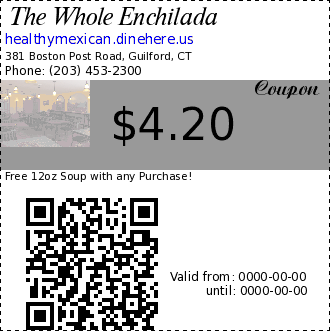 The Whole Enchilada $4.20 Coupon. Free 12oz Soup with any Purchase!