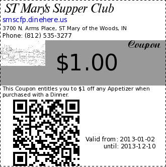 ST Mary's Supper Club $1.00 Coupon. This Coupon entitles you to $1 off any Appetizer when purchased with a Dinner.