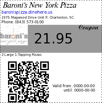 Baroni's New York Pizza 21.95 Coupon. 2 Large 1-Topping Pizzas
