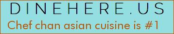 Chef chan asian cuisine