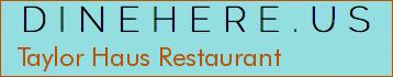 Taylor Haus Restaurant