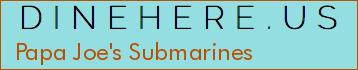 Papa Joe's Submarines